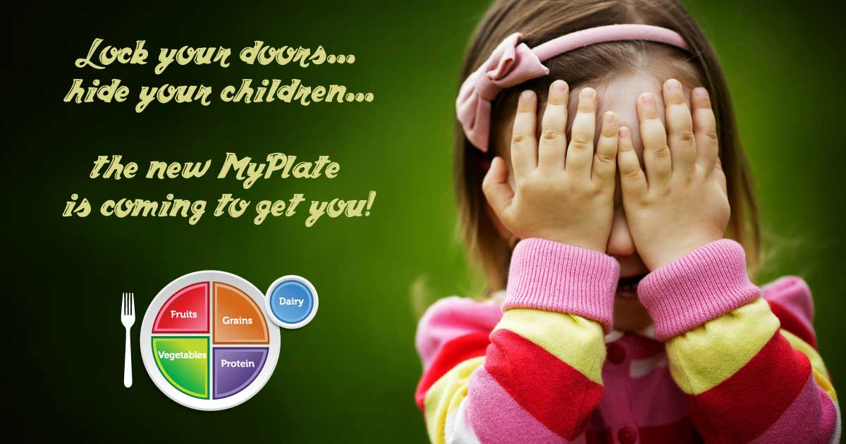 The new MyPlate is coming for you! Hide your children!