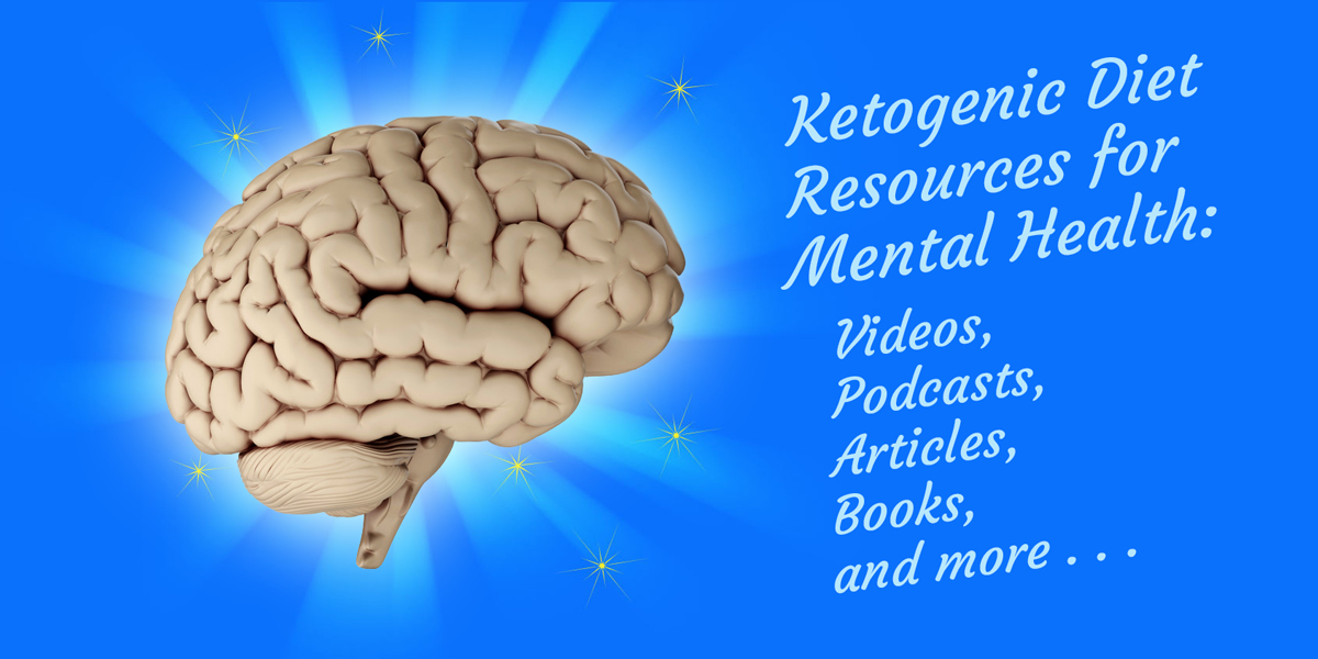Ketogenic Diets for Mental Health: A Guide to Resources