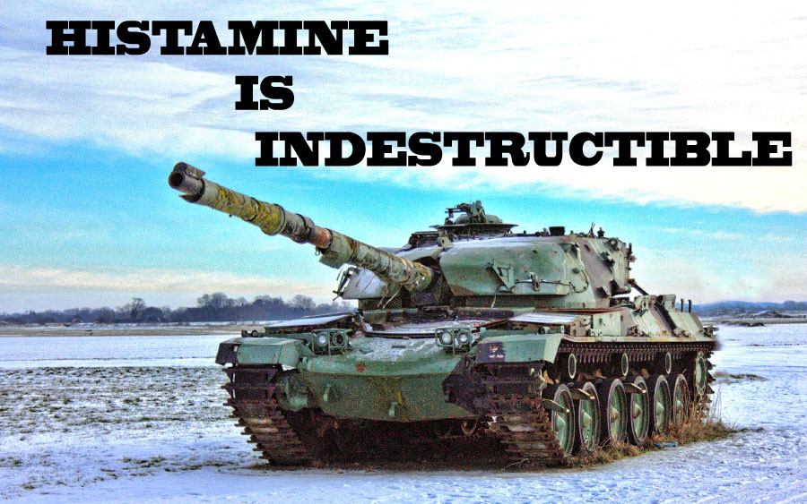 histamine is indestructible like a tank