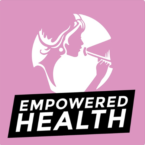Empowered Health Podcast